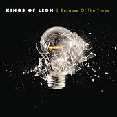 Play & Download Because Of The Times by Kings of Leon | Napster
