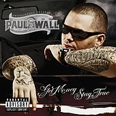 Play & Download Get Money Stay True by Paul Wall | Napster