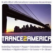 Play & Download Trance 2 America by Various Artists | Napster