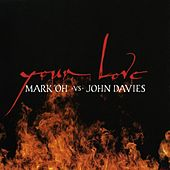 Play & Download Your Love by Mark Oh | Napster