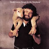 Songs for the Shepherd by Keith Green