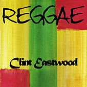 Reggae Clint Eastwood by Clint Eastwood