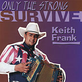 Play & Download Only the Strong Survive by Keith Frank | Napster