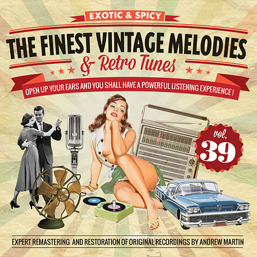 Play & Download The Finest Vintage Melodies & Retro Tunes Vol. 39 by Various Artists | Napster