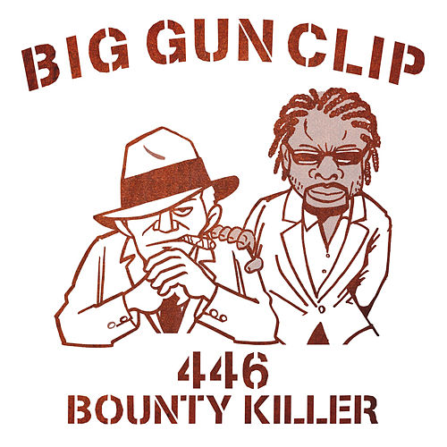 Big Gun Clip - Single by Bounty Killer