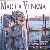 Play & Download Magica Venezia by Various Artists | Napster