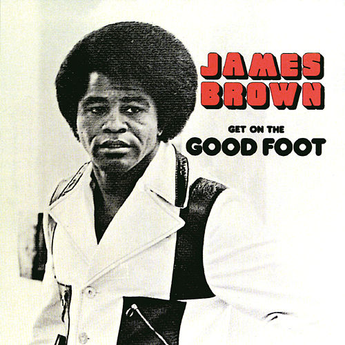 Get On The Good Foot by James Brown