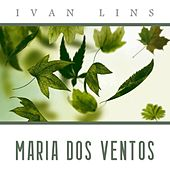 Play & Download Maria dos Ventos by Ivan Lins | Napster