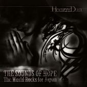 Play & Download The Sounds of Hope : The World Rocks for Japan by HeavensDust | Napster