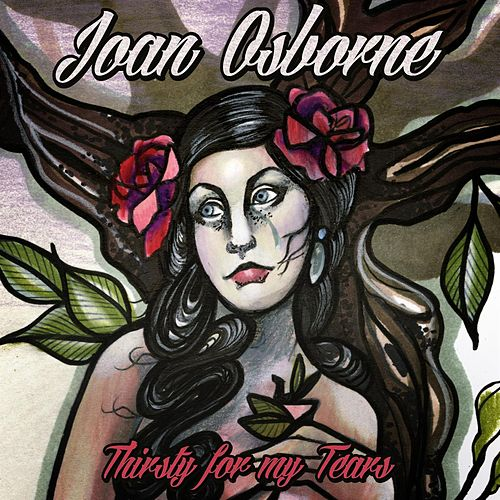 Play & Download Thirsty For My Tears by Joan Osborne | Napster