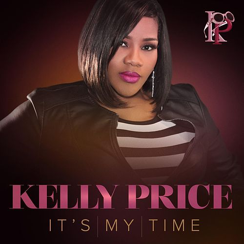 Play & Download It's My Time by Kelly Price | Napster