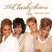Live: One Last Time by The Clark Sisters