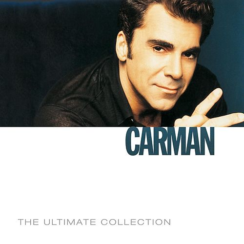 The Ultimate Collection by Carman
