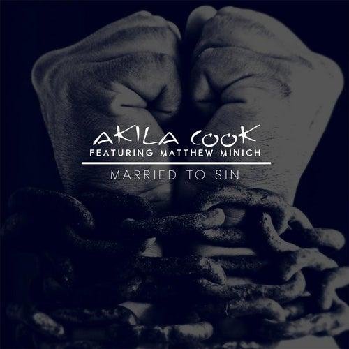 Married to Sin (feat. Matthew Minich) by Akila Cook