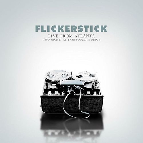 Live From Atlanta by Flickerstick