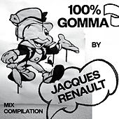 Play & Download 100% Gomma by Jacques Renault - Mix Compilation by Various Artists | Napster