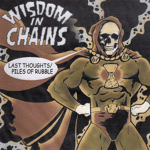 Play & Download Last Thoughts / Pile of Rubble by Wisdom In Chains | Napster