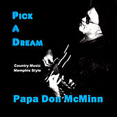 Play & Download Pick a Dream by Papa Don McMinn | Napster