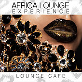 Africa Lounge Experience by Lounge Cafe