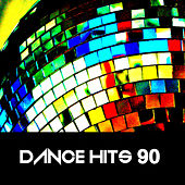 Play & Download Dance Hits 90 by Various Artists | Napster