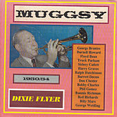 Play & Download Dixie Flyer - Muggsy! 1950-54 by Muggsy Spanier | Napster
