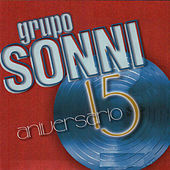 Play & Download 15 Aniversario by Grupo Sonni | Napster
