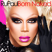 Play & Download Born Naked by RuPaul | Napster