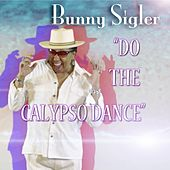 Play & Download Do the Calypso Dance by Bunny Sigler | Napster