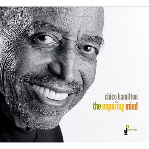 The Inquiring Mind by Chico Hamilton