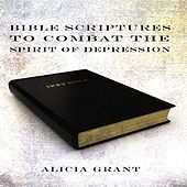 Bible Scriptures to Combat the Spirit of Depression by Alicia Grant