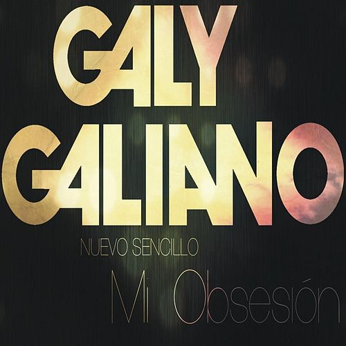 Play & Download Mi Obsesión by Galy Galiano | Napster