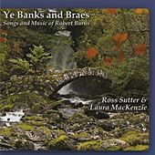 Play & Download Ye Banks and Braes: Songs and Music of Robert Burns by Ross Sutter | Napster