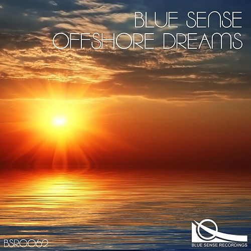 Play & Download Offshore Dreams by Blue Sense | Napster