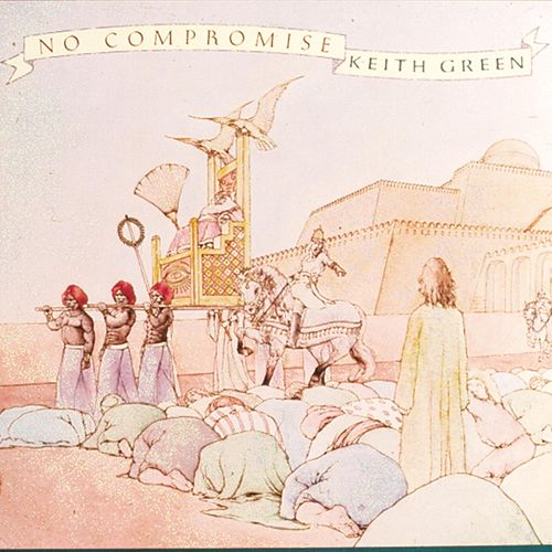Play & Download No Compromise by Keith Green | Napster