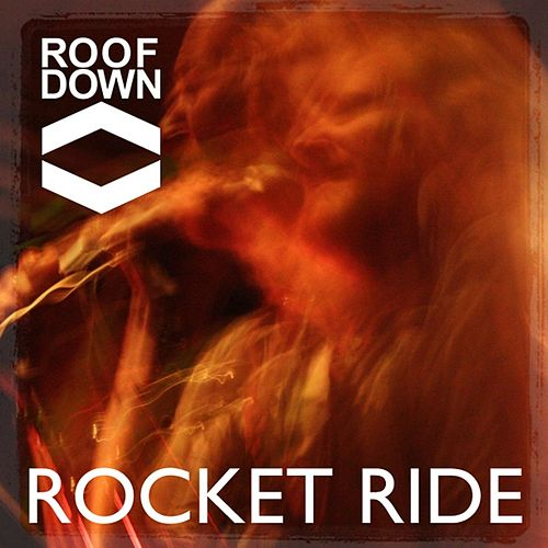 Play & Download Rocket Ride by Roof Down | Napster