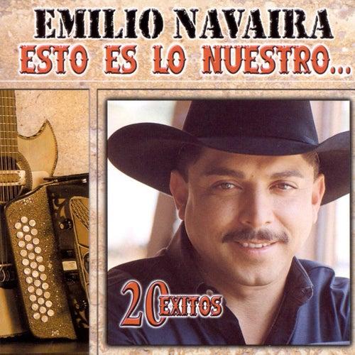 Play & Download Esto Es Lo Nuestro: 20 Exitos by Emilio | Napster