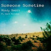 Play & Download Someone Sometime (feat. Zach Berkman) by Mindy Smith | Napster