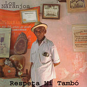 Play & Download Respeta Mi Tambó by Los Naranjos | Napster