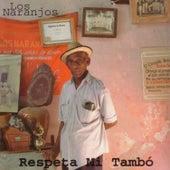 Respeta Mi Tambó by Los Naranjos