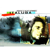 Play & Download Italuba by Horacio El Negro Hernandez | Napster