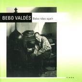 Bebo Rides Again by Bebo Valdes