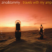 Travels With My Amp by Zino And Tommy