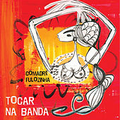 Play & Download Tocar na Banda by Comadre Fulozinha | Napster