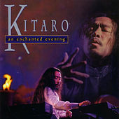 An Enchanted Evening by Kitaro