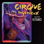 Play & Download Cirque Ingenieux by Kitaro | Napster