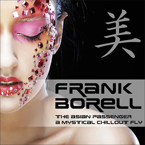 Play & Download Asian Passenger (Mystic Bar & Buddha Sounds) by Frank Borell | Napster