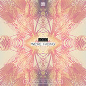 Play & Download We're Fading by Loco | Napster