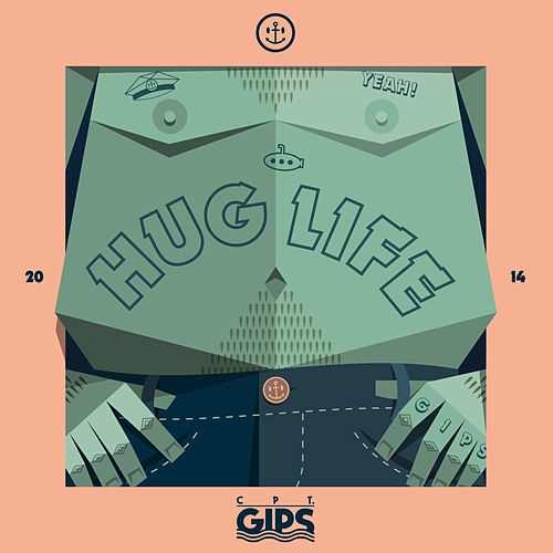 Hug Life (Remixes) by Captain Gips