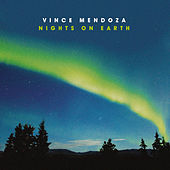 Nights on Earth by Vince Mendoza