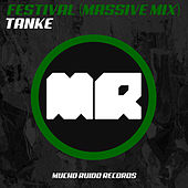 Festival (Massive Mix) by Tanke